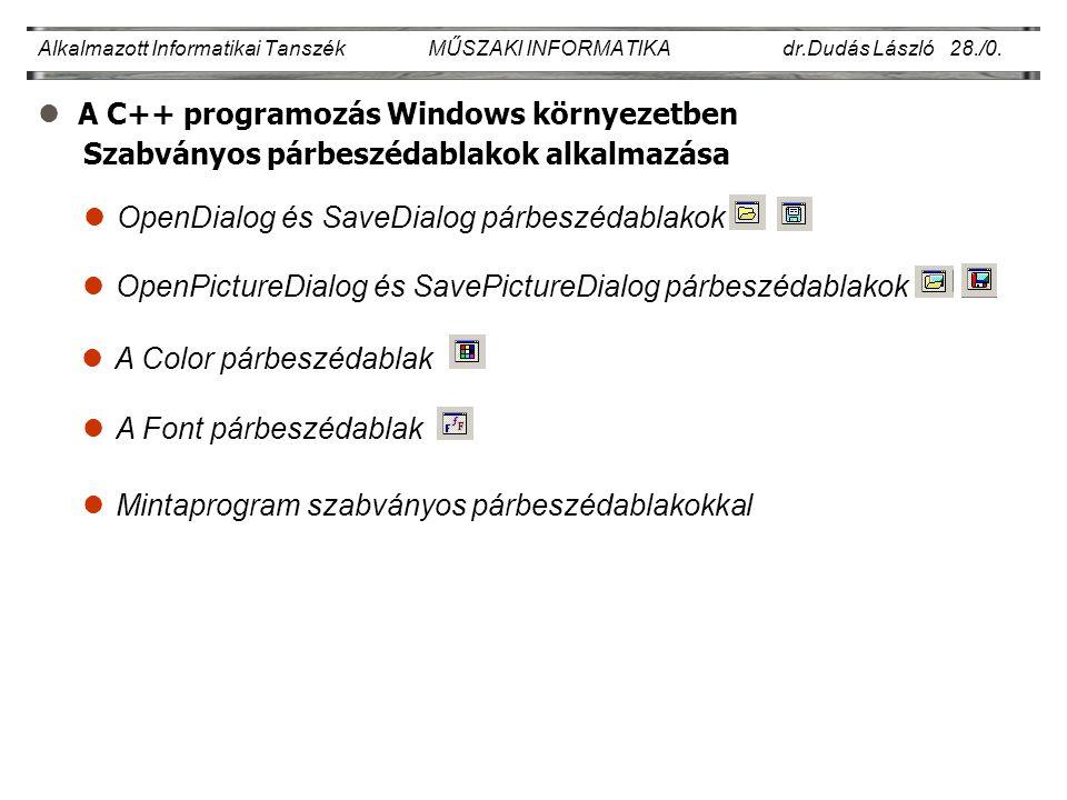 lA C++ programozás Windows környezetben Alkalmazott Informatikai Tanszék MŰSZAKI INFORMATIKA dr.Dudás László 28./0.