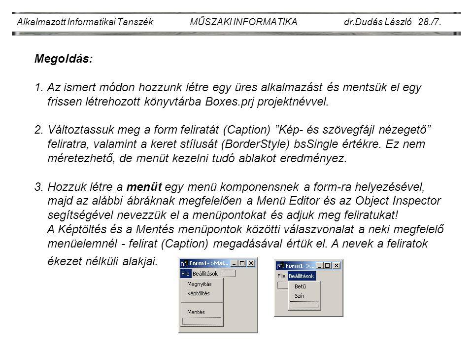 Alkalmazott Informatikai Tanszék MŰSZAKI INFORMATIKA dr.Dudás László 28./8.
