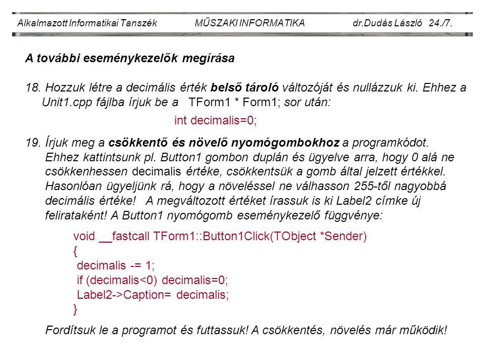 Alkalmazott Informatikai Tanszék MŰSZAKI INFORMATIKA dr.Dudás László 24./7.