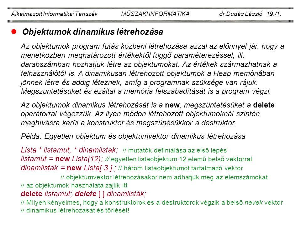 Alkalmazott Informatikai Tanszék MŰSZAKI INFORMATIKA dr.Dudás László 19./1.