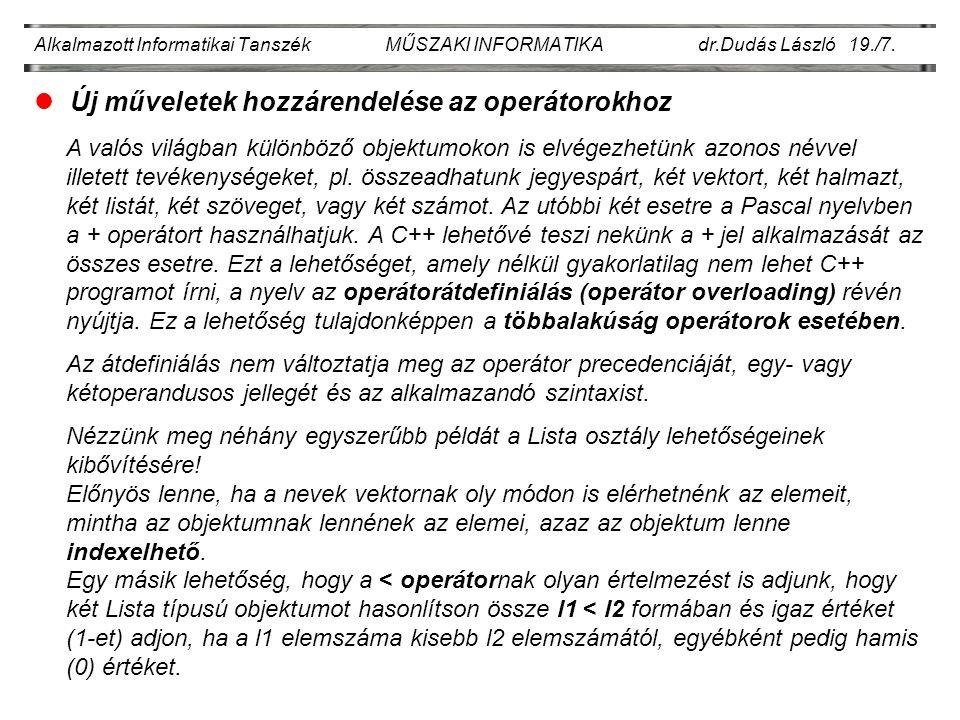 Alkalmazott Informatikai Tanszék MŰSZAKI INFORMATIKA dr.Dudás László 19./7.