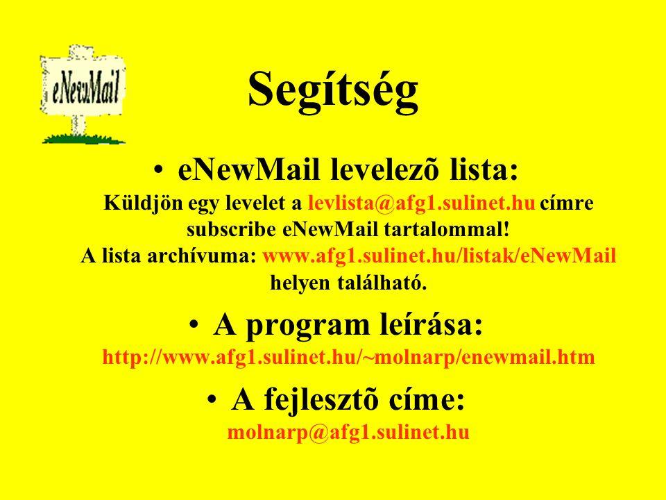 Segítség eNewMail levelezõ lista: Küldjön egy levelet a levlista@afg1.sulinet.hu címre subscribe eNewMail tartalommal.