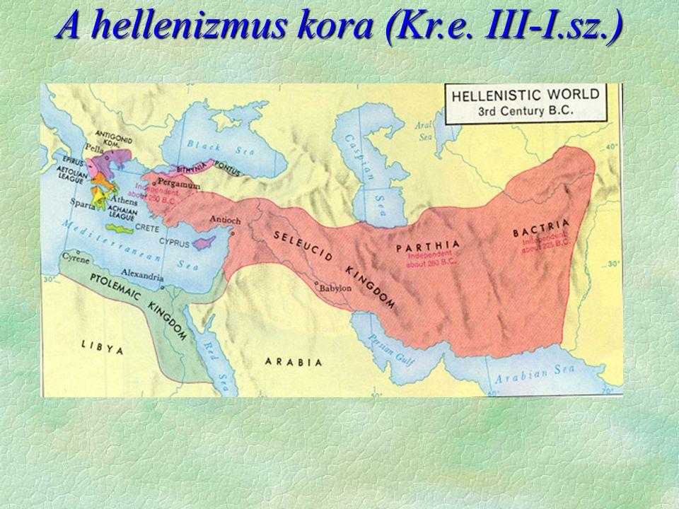 A hellenizmus kora (Kr.e. III-I.sz.)