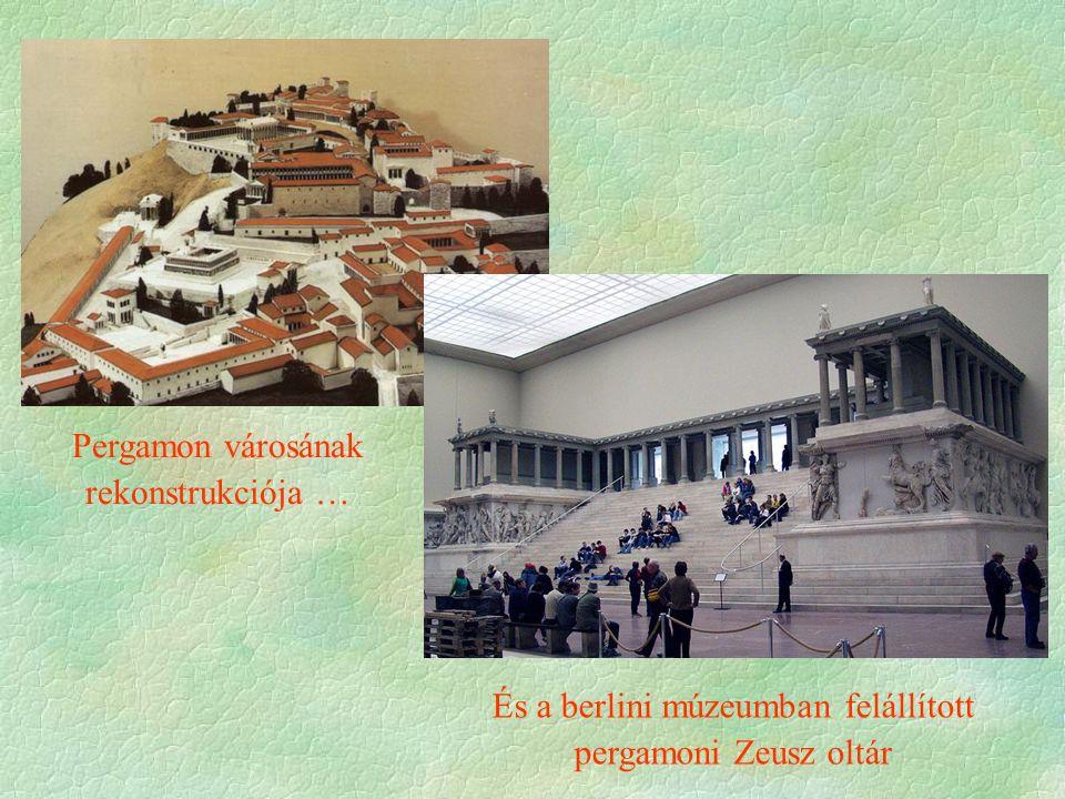 Pergamon városának rekonstrukciója … És a berlini múzeumban felállított pergamoni Zeusz oltár