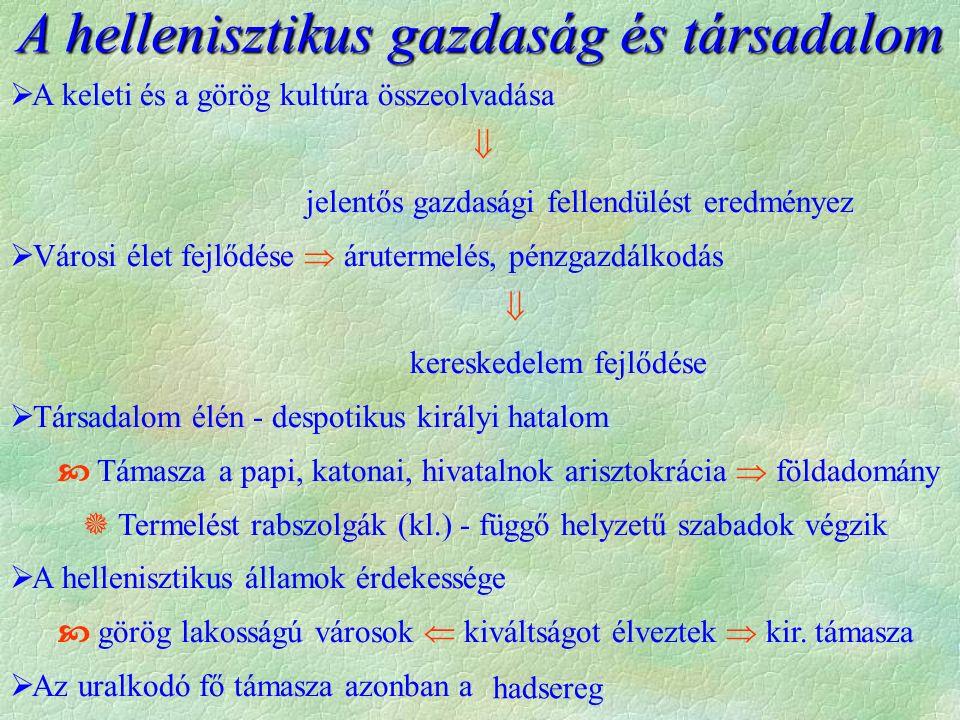  A hellenizmus a kultúra területén alkotta a legmaradandóbbat  görög tud.