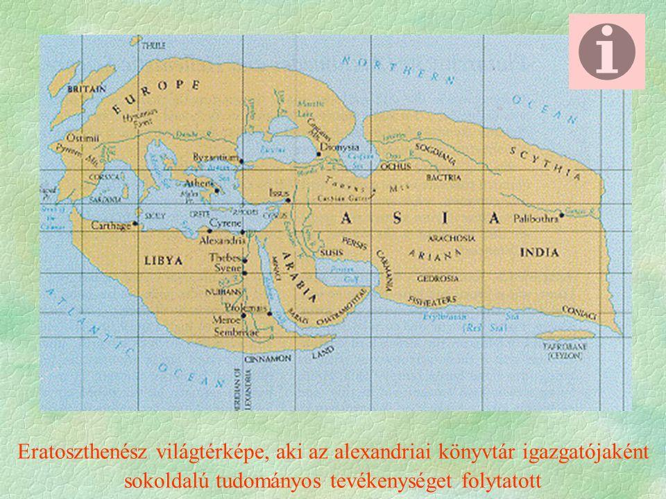 Eratoszthenész világtérképe, aki az alexandriai könyvtár igazgatójaként sokoldalú tudományos tevékenységet folytatott