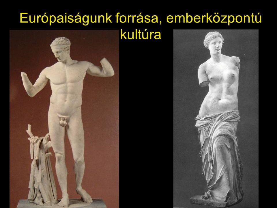 Európaiságunk forrása, emberközpontú kultúra