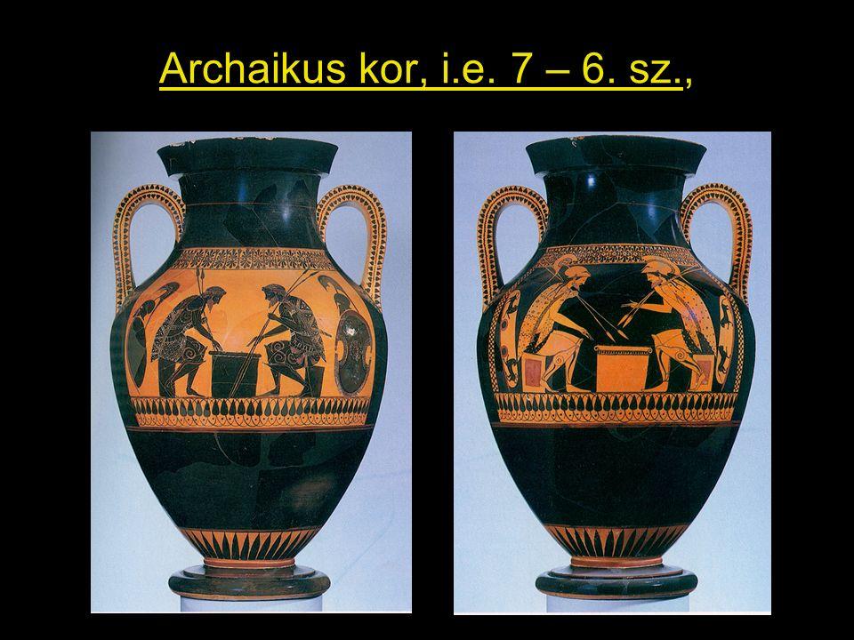 Archaikus kor, i.e. 7 – 6. sz.,