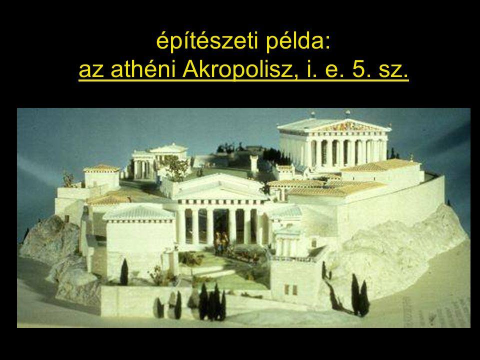 építészeti példa: az athéni Akropolisz, i. e. 5. sz.