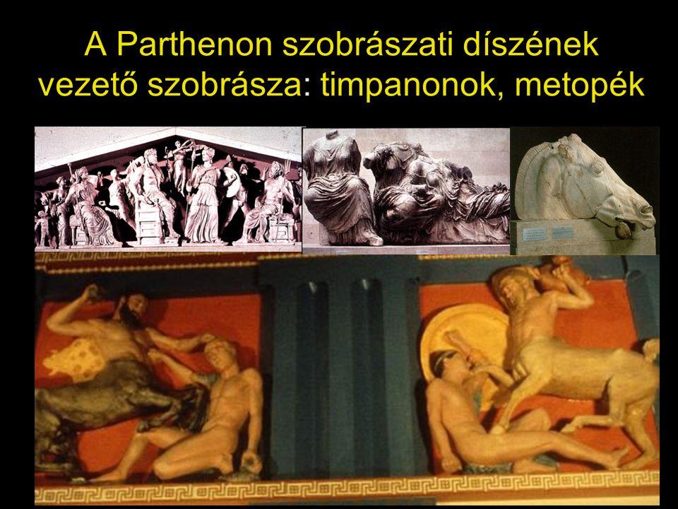 A Parthenon szobrászati díszének vezető szobrásza: timpanonok, metopék