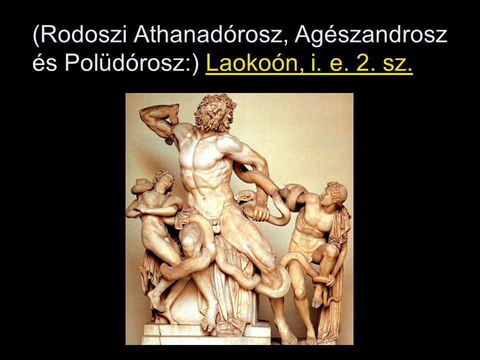(Rodoszi Athanadórosz, Agészandrosz és Polüdórosz:) Laokoón, i. e. 2. sz.