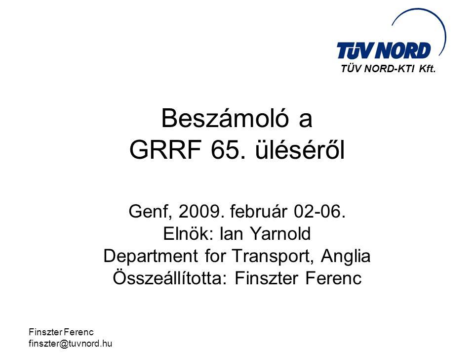 Finszter Ferenc finszter@tuvnord.hu Beszámoló a GRRF 65.