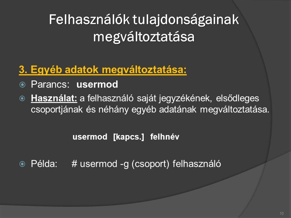 Csoportok adminisztrációja  A csoportok adminisztrálására hasonló segédprogramok.