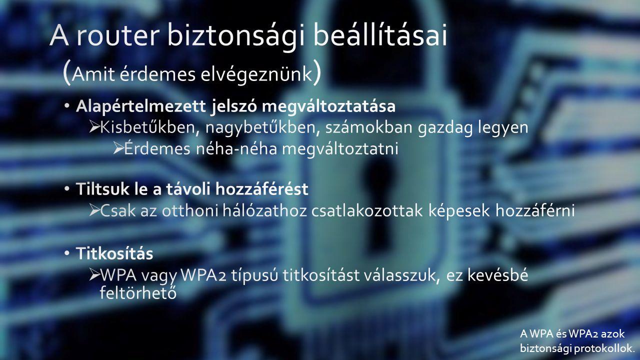 A WPA és WPA2 azok biztonsági protokollok.