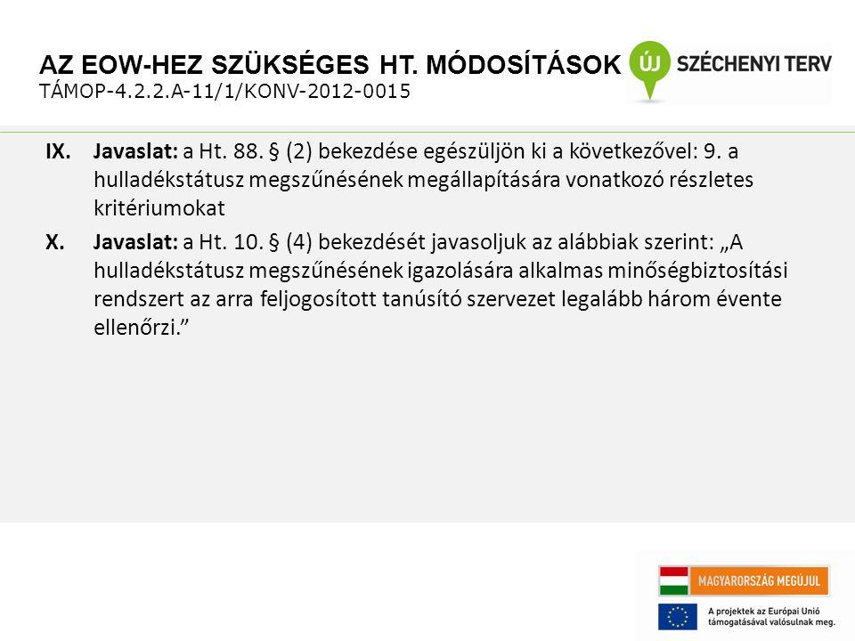 IX.Javaslat: a Ht. 88. § (2) bekezdése egészüljön ki a következővel: 9.