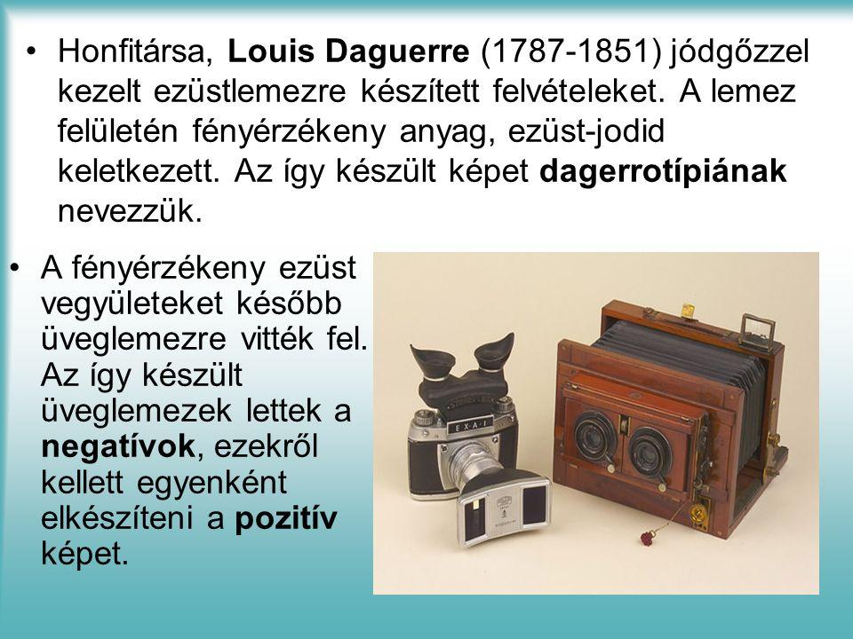 Honfitársa, Louis Daguerre (1787-1851) jódgőzzel kezelt ezüstlemezre készített felvételeket.