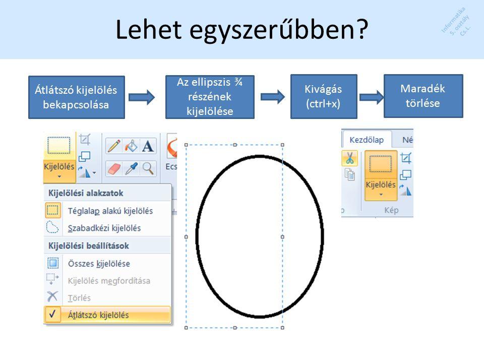 Informatika 5. osztály Cs.L. Lehet egyszerűbben.