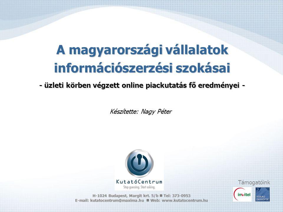 Háttér  Tárgy: a vállalatok információszerzésével kapcsolatos ismeretek és attitűdök feltárása  Módszer: online felmérés  Időzítés: 2007.05.29.