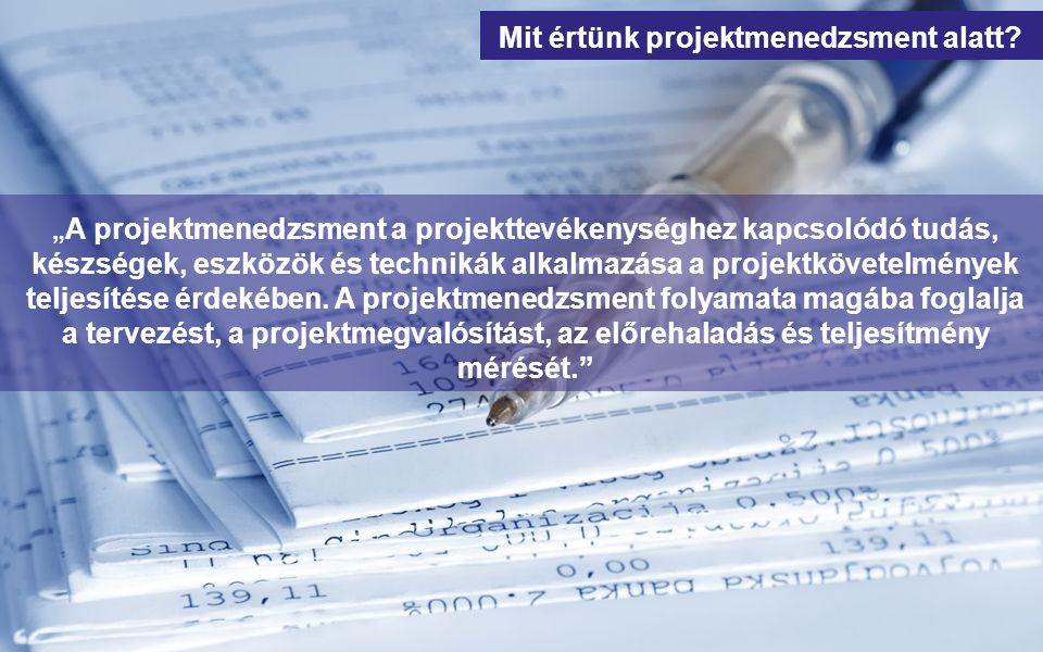 """"""" A projektmenedzsment a projekttevékenységhez kapcsolódó tudás, készségek, eszközök és technikák alkalmazása a projektkövetelmények teljesítése érdekében."""