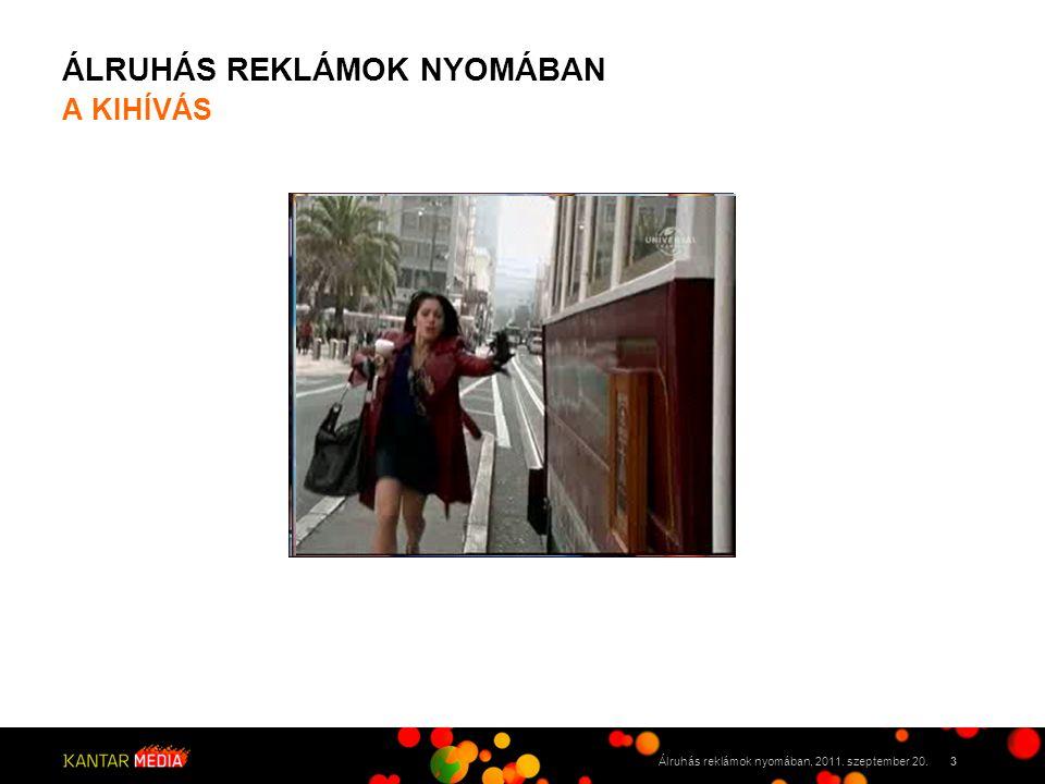 ÁLRUHÁS REKLÁMOK NYOMÁBAN 3Álruhás reklámok nyomában, 2011. szeptember 20. A KIHÍVÁS