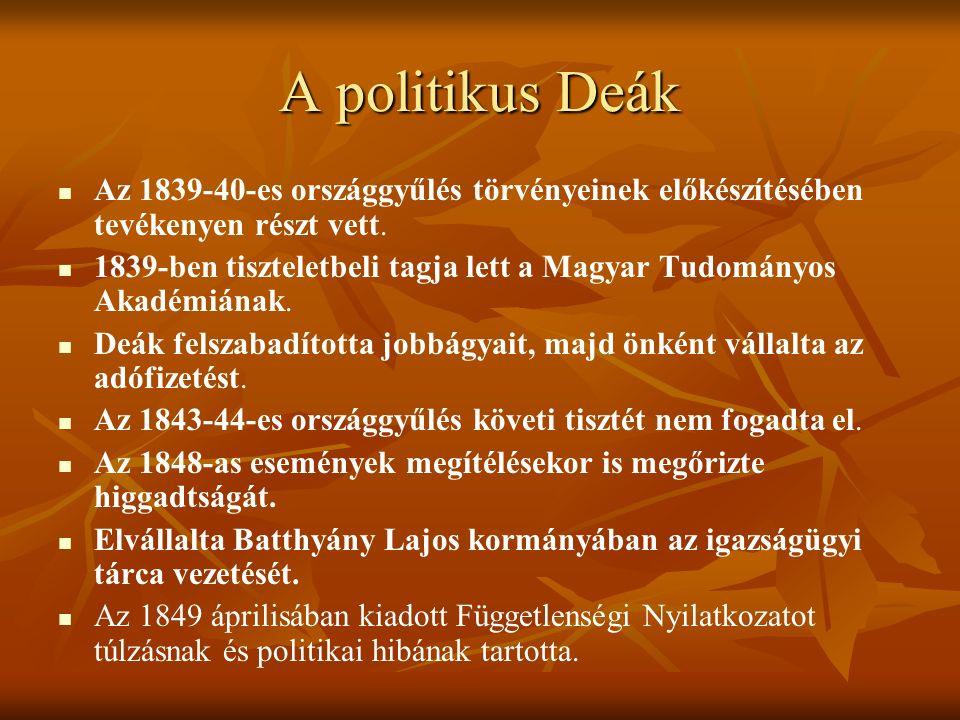 A politikus Deák Az 1839-40-es országgyűlés törvényeinek előkészítésében tevékenyen részt vett.