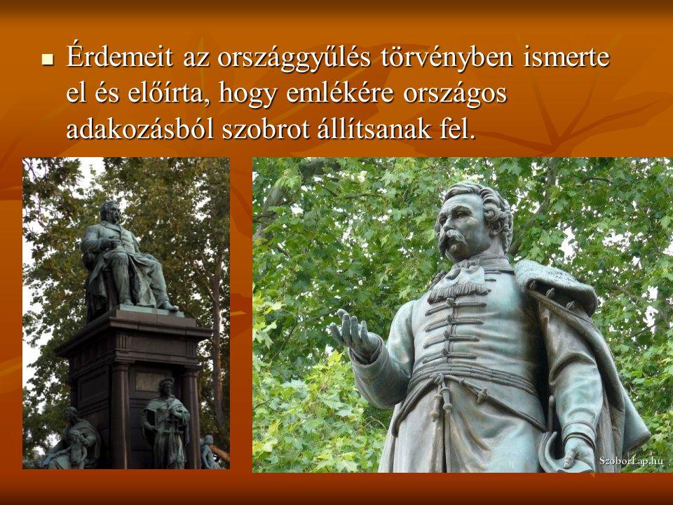 Érdemeit az országgyűlés törvényben ismerte el és előírta, hogy emlékére országos adakozásból szobrot állítsanak fel.
