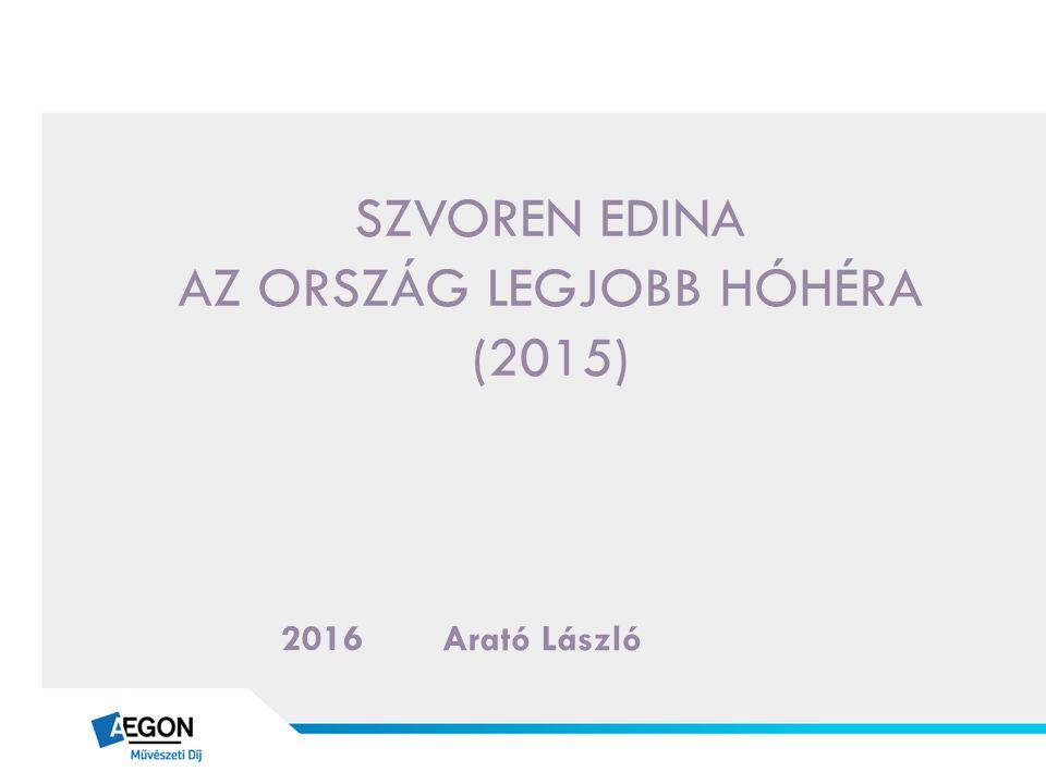 SZVOREN EDINA AZ ORSZÁG LEGJOBB HÓHÉRA (2015) Arató László 2016