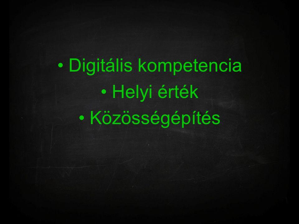 Digitális kompetencia Helyi érték Közösségépítés