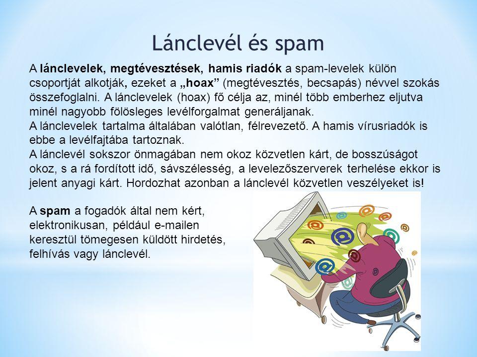 """A lánclevelek, megtévesztések, hamis riadók a spam-levelek külön csoportját alkotják, ezeket a """"hoax"""" (megtévesztés, becsapás) névvel szokás összefogl"""
