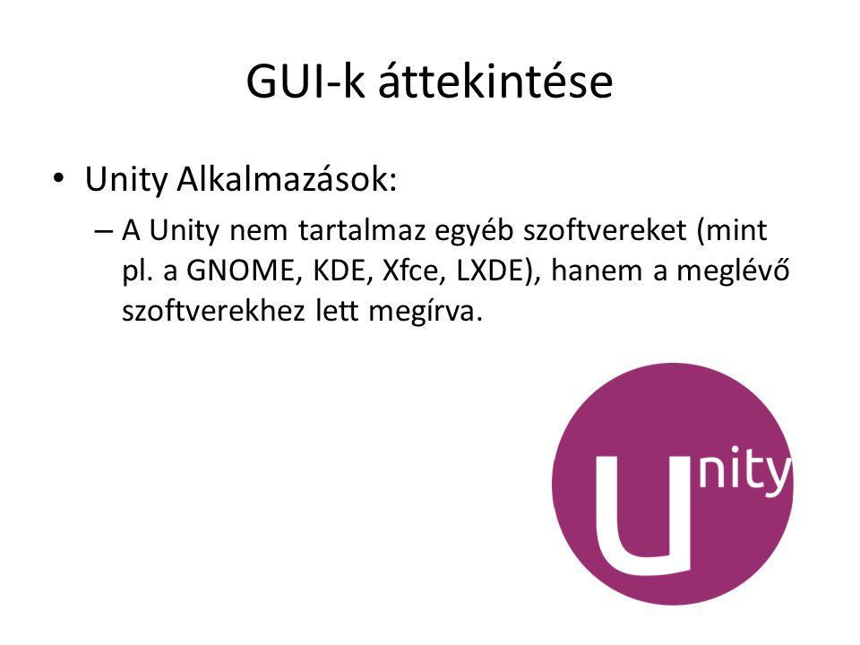 GUI-k áttekintése Unity Alkalmazások: – A Unity nem tartalmaz egyéb szoftvereket (mint pl.