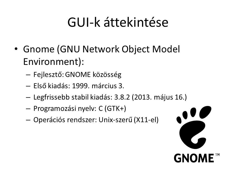 GUI-k áttekintése Gnome Alkalmazások: – Ablakkezelő: Metacity – Fájlkezelő: Nautilus – Irodai programcsomag: GNOME Office / LibreOffice – Böngésző: Epiphany -> Galeont -> Firefox – Egyszerű szövegszerkesztő: Gedit – Rajzprogram: GIMP – Zenelejátszó: Rhythmbox – Médialejátszó: Totem