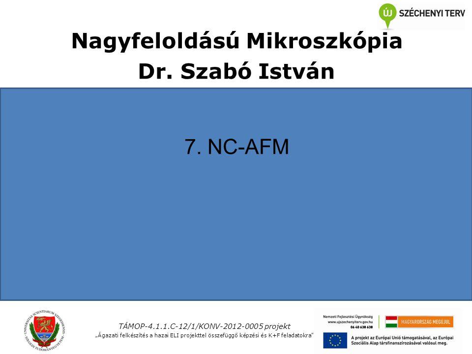 Nagyfeloldású Mikroszkópia Dr. Szabó István 7.