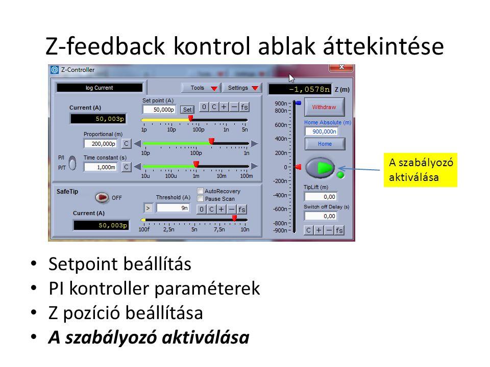 Z-feedback kontrol ablak áttekintése Setpoint beállítás PI kontroller paraméterek Z pozíció beállítása A szabályozó aktiválása A szabályozó aktiválása