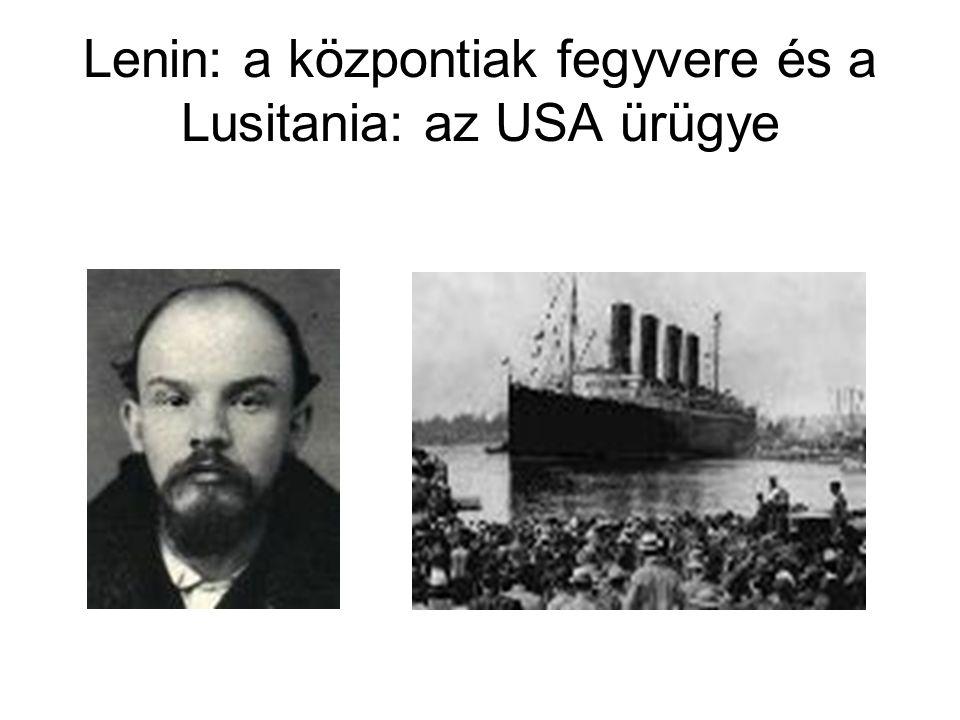 Lenin: a központiak fegyvere és a Lusitania: az USA ürügye