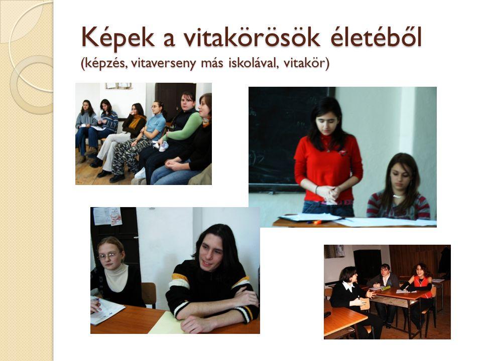 Képek a vitakörösök életéből (képzés, vitaverseny más iskolával, vitakör)
