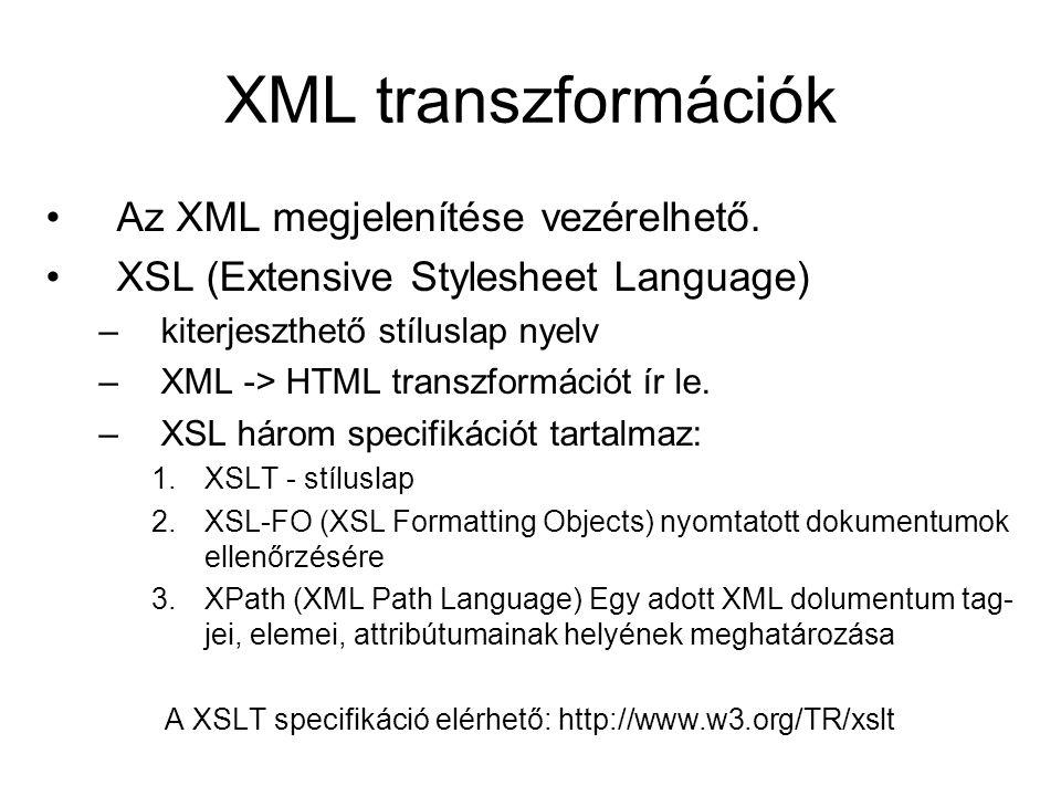 XML transzformációk Az XML megjelenítése vezérelhető.