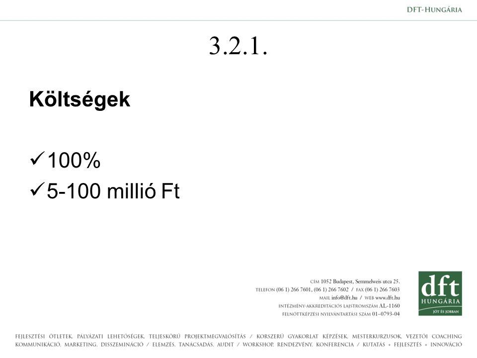 3.2.1. Költségek 100% 5-100 millió Ft