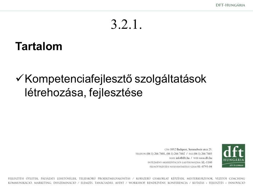 3.2.1. Tartalom Kompetenciafejlesztő szolgáltatások létrehozása, fejlesztése