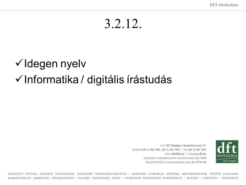 3.2.12. Idegen nyelv Informatika / digitális írástudás