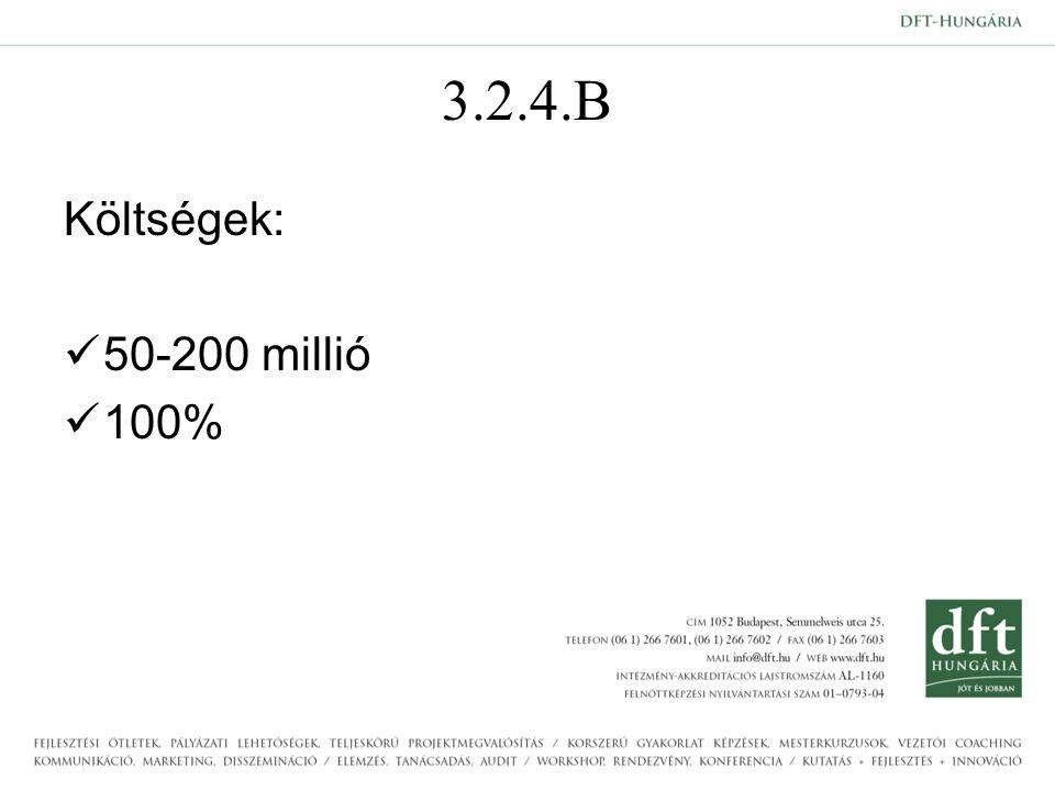 3.2.4.B Költségek: 50-200 millió 100%