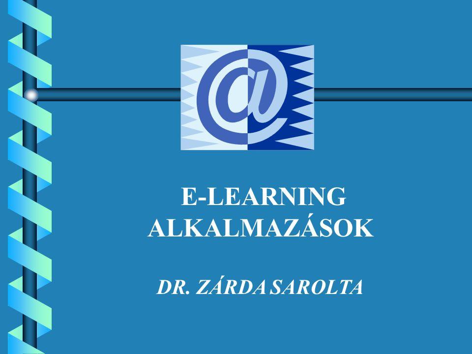 E-LEARNING ALKALMAZÁSOK DR. ZÁRDA SAROLTA