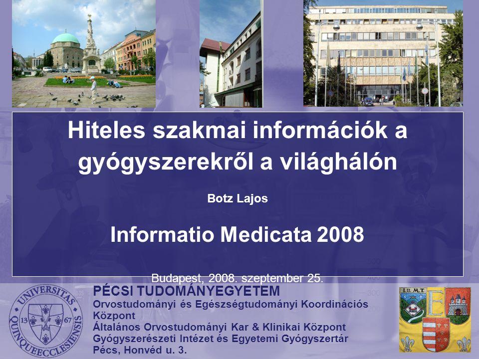 """Előadásban érintett """"témák … Miért kell biztonságos információ a gyógyszerekről és úgy általában az egészségügyi, gyógyítási ismeretekről."""