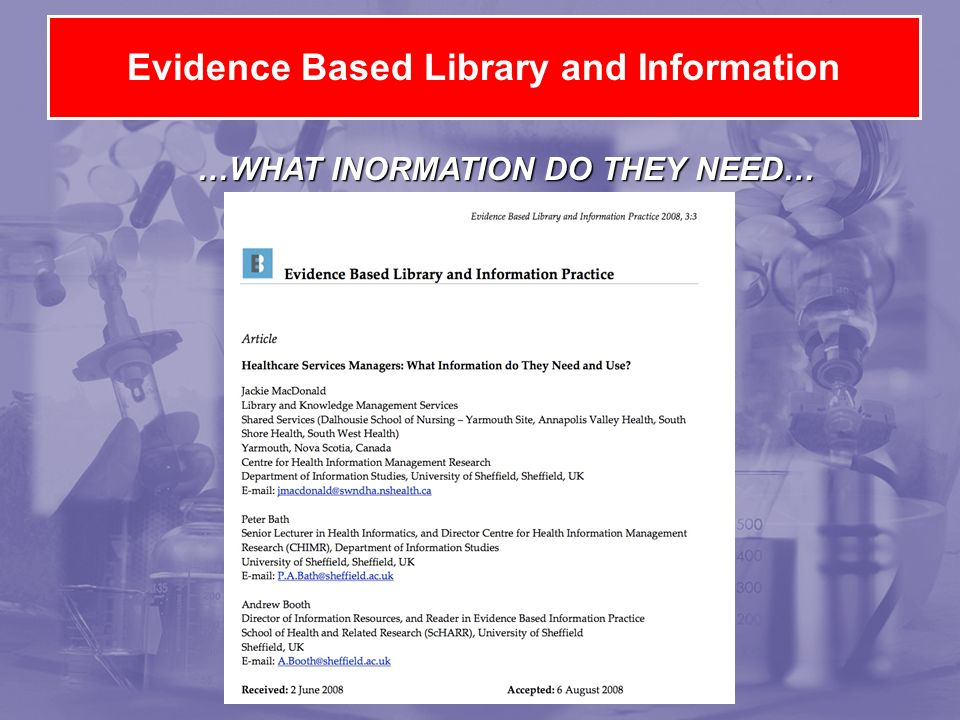 Evidence Based Library and Information …WHAT INORMATION DO THEY NEED…