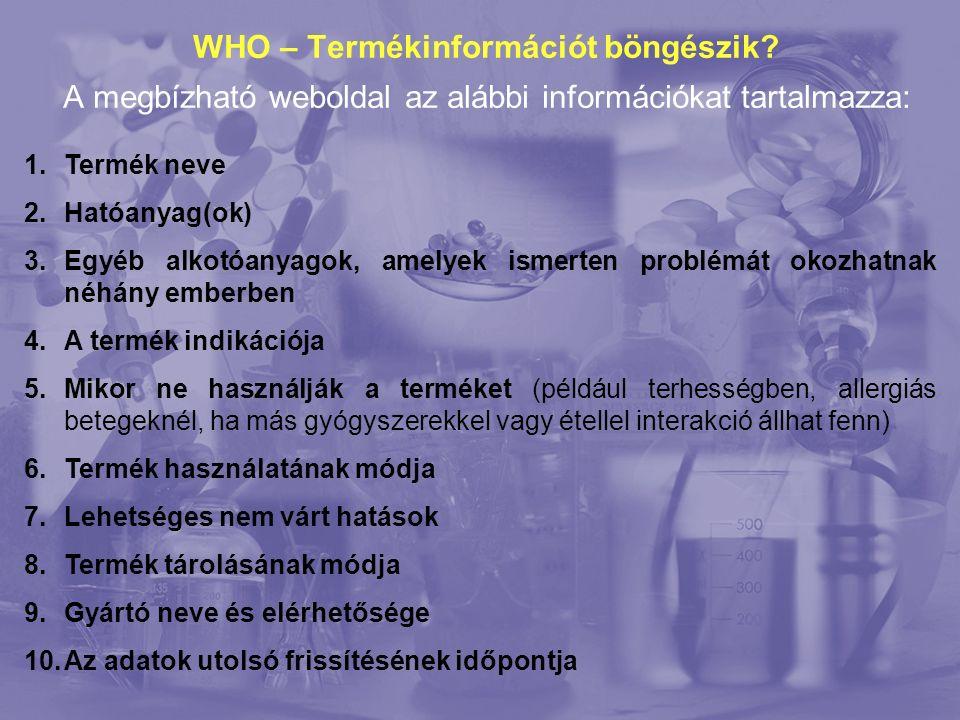 WHO – Termékinformációt böngészik.