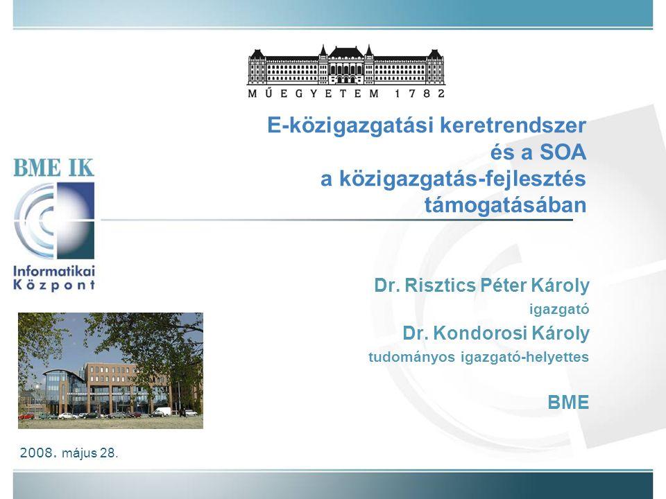 Az előadás részei E-közigazgatási keretrendszer Dr.