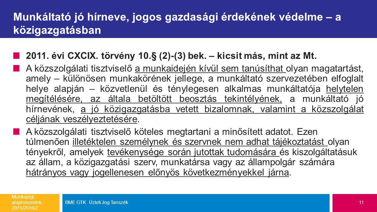 Munkáltató jó hírneve, jogos gazdasági érdekének védelme – a közigazgatásban 2011. évi CXCIX. törvény 10.§ (2)-(3) bek. – kicsit más, mint az Mt. A kö