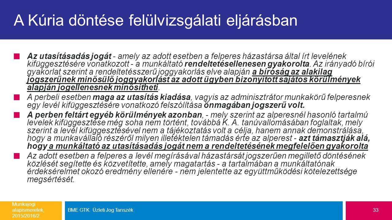 A Kúria döntése felülvizsgálati eljárásban Az utasításadás jogát - amely az adott esetben a felperes házastársa által írt levelének kifüggesztésére vo