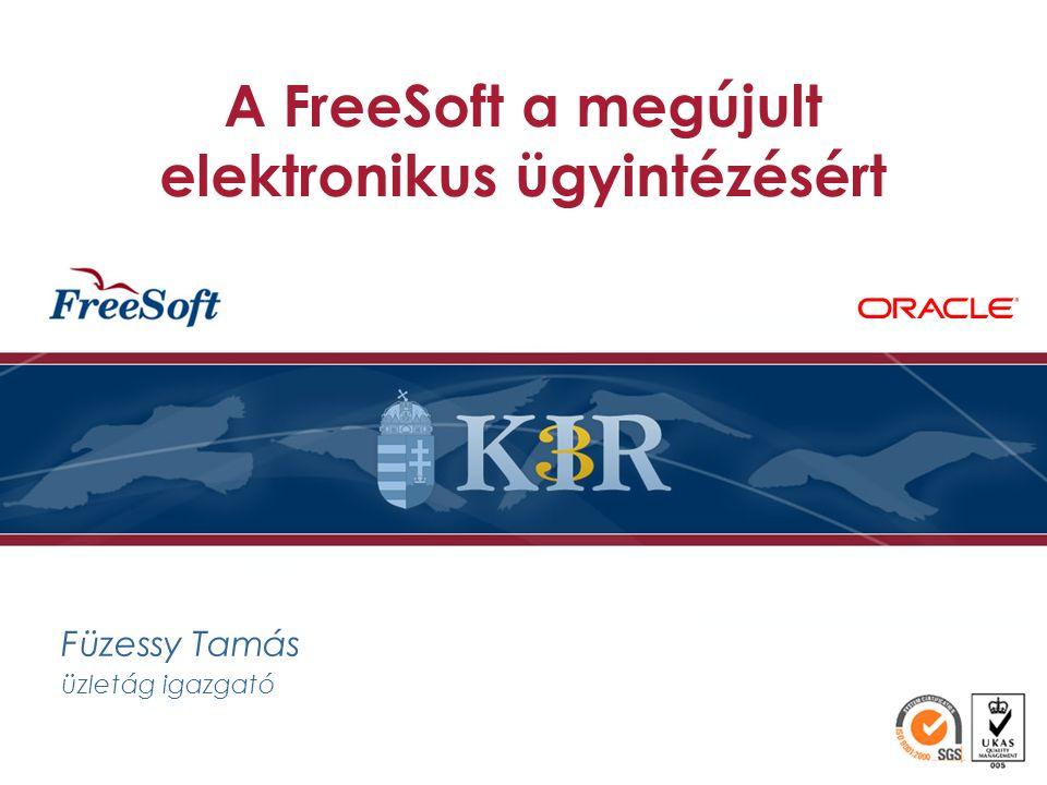 Füzessy Tamás üzletág igazgató A FreeSoft a megújult elektronikus ügyintézésért