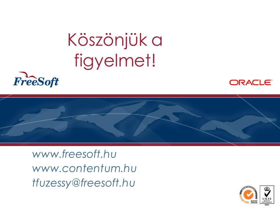 Köszönjük a figyelmet! www.freesoft.hu www.contentum.hu tfuzessy@freesoft.hu