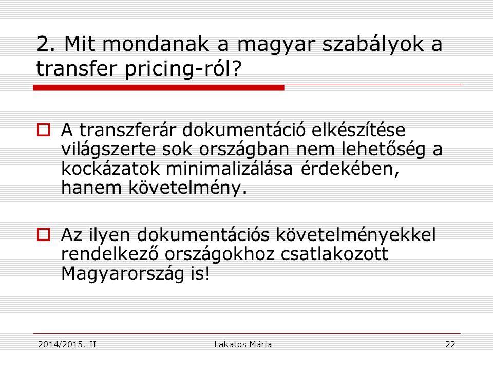 22 2. Mit mondanak a magyar szabályok a transfer pricing-ról.